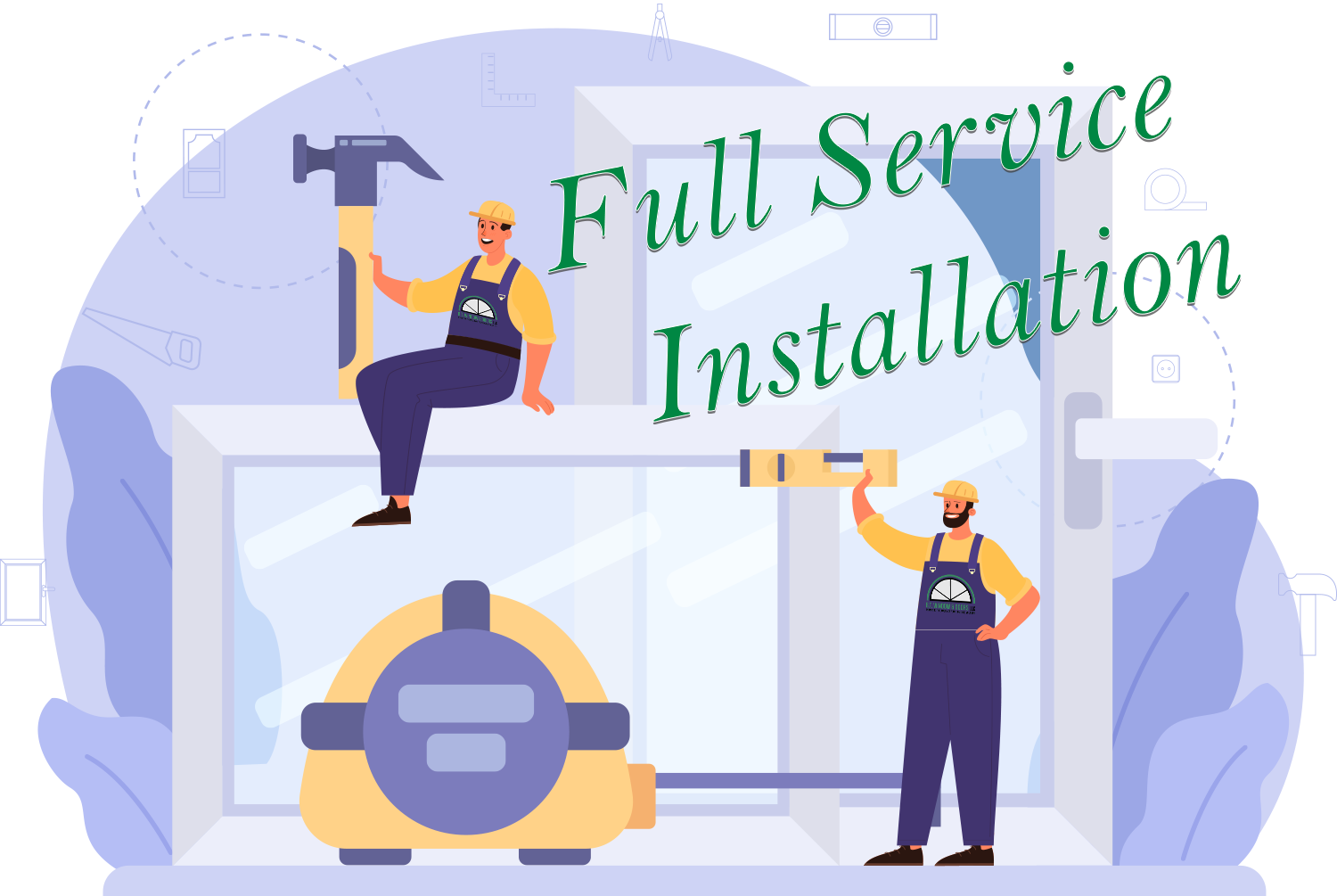 Full Service Installation